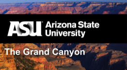 262 x 146 pixels course card, image is the Grand Canyon with a text across the image stating Grand Canyon and the ASU icon with Arizona State University typed out.